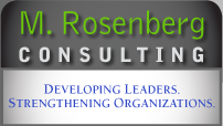 M. Rosenberg Consulting - Developing Leaders. Strengthening Organizations.